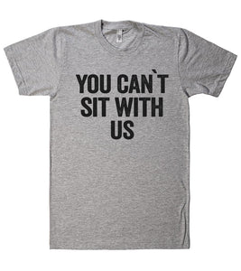 you can`t sit with us t shirt - Shirtoopia