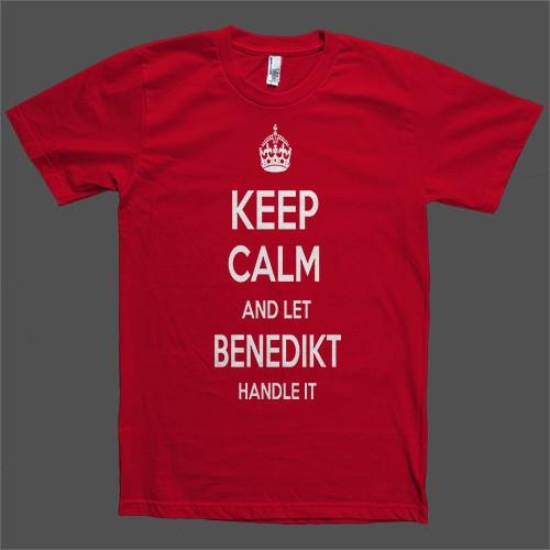 Keep Calm and let Benedikt Handle it Personalized Name T-Shirt - Shirtoopia