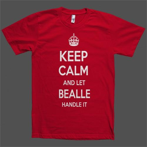 Keep Calm and let Bealle Handle it Personalized Name T-Shirt - Shirtoopia