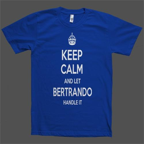 Keep Calm and let Bertrando Handle it Personalized Name T-Shirt - Shirtoopia