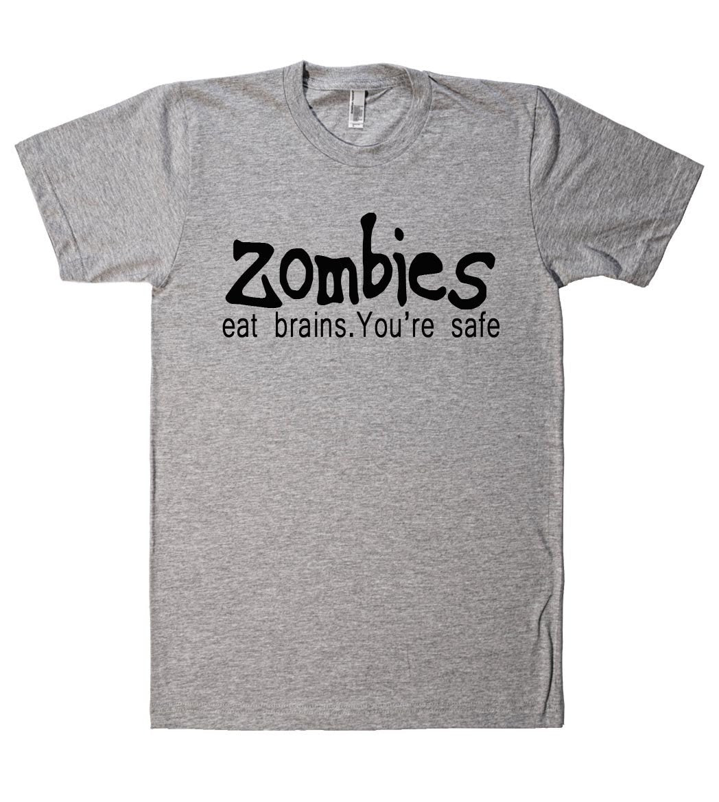 zombies eat brains youre safe tshirt - Shirtoopia