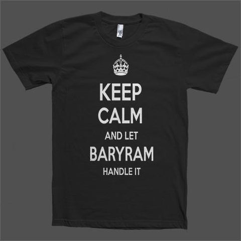 Keep Calm and let Baryram Handle it Personalized Name T-Shirt - Shirtoopia