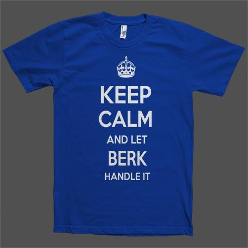 Keep Calm and let Berk Handle it Personalized Name T-Shirt - Shirtoopia