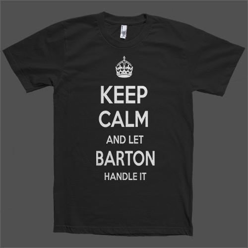 Keep Calm and let Barton Handle it Personalized Name T-Shirt - Shirtoopia