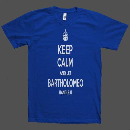 Keep Calm and let Bartholomeo Handle it Personalized Name T-Shirt - Shirtoopia