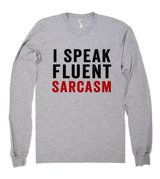 i speak fluent sarcasm shirt - Shirtoopia