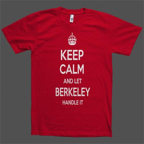 Keep Calm and let Berkeley Handle it Personalized Name T-Shirt - Shirtoopia