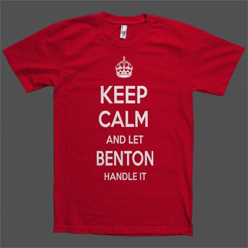Keep Calm and let Benton Handle it Personalized Name T-Shirt - Shirtoopia