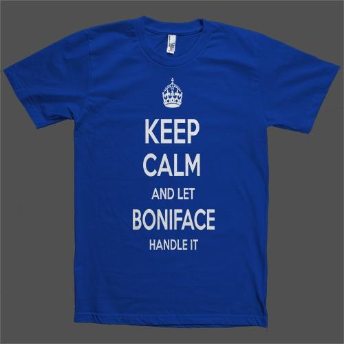 Keep Calm and let Boniface Handle it Personalized Name T-Shirt - Shirtoopia