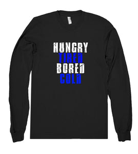hungry tired bored cold shirt - Shirtoopia