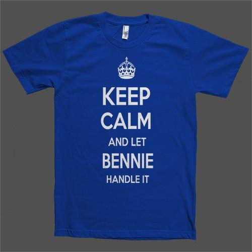 Keep Calm and let Bennie Handle it Personalized Name T-Shirt - Shirtoopia