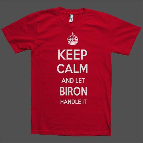 Keep Calm and let Biron Handle it Personalized Name T-Shirt - Shirtoopia