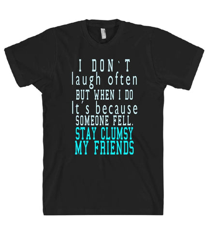 i dont laugh often but when i do tshirt - Shirtoopia