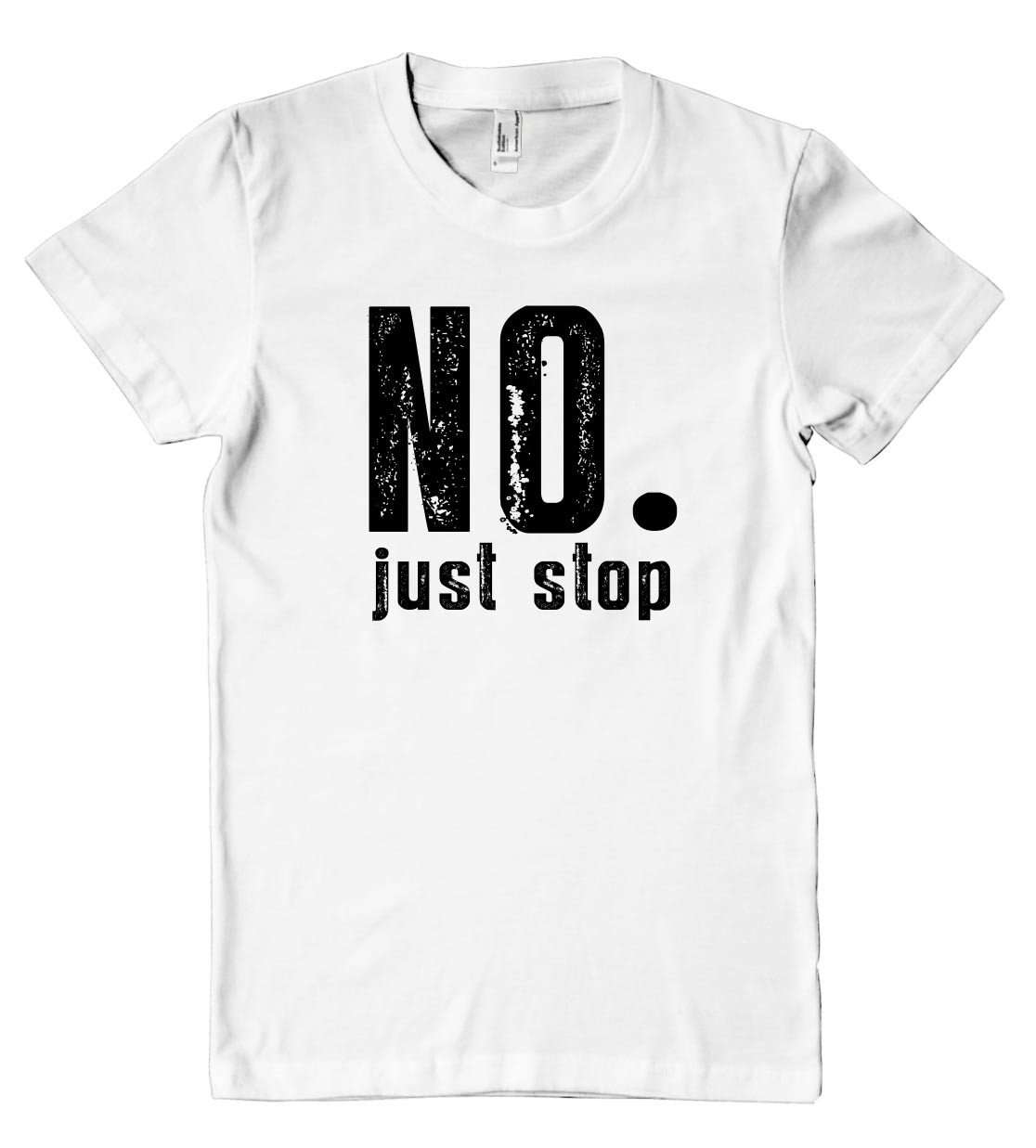 no. just stop womens t-shirt - Shirtoopia