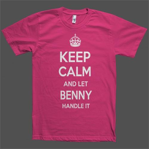 Keep Calm and let Benny Handle it Personalized Name T-Shirt - Shirtoopia