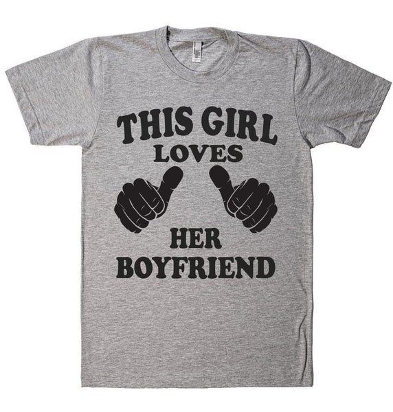 THIS GIRL LOVES HER BOYFRIEND T-SHIRT - Shirtoopia