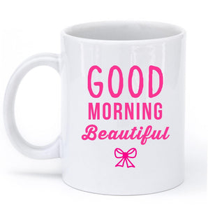 good morning beautiful mug - Shirtoopia