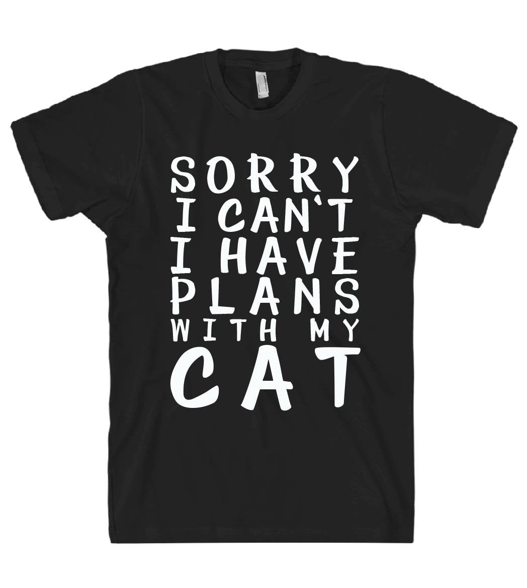 sorry i cant i have plans with my cat tshirt - Shirtoopia
