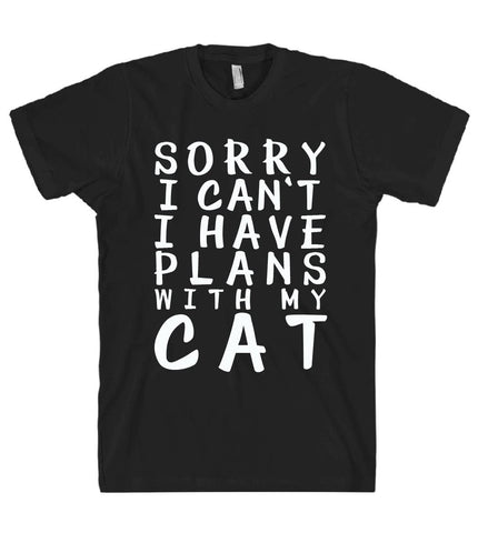 sorry i cant i have plans with my cat tshirt