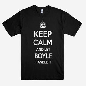 Keep Calm and let BOYLE Handle it Personalized Name T-Shirt ln - Shirtoopia