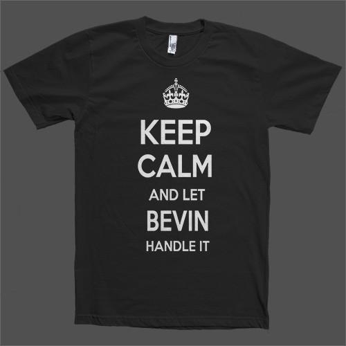 Keep Calm and let Bevin Handle it Personalized Name T-Shirt - Shirtoopia