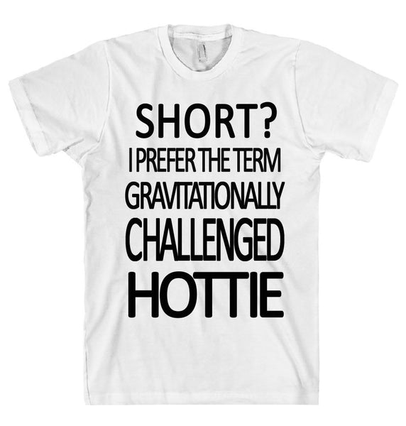 SHORT HOTTIE - Shirtoopia