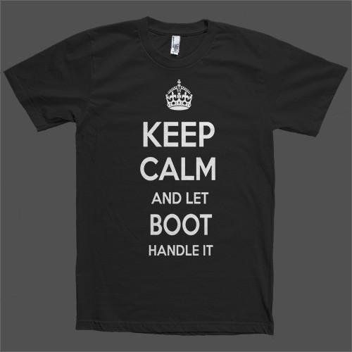 Keep Calm and let Boot Handle it Personalized Name T-Shirt - Shirtoopia