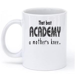 that best academy a mothers knee mug - Shirtoopia