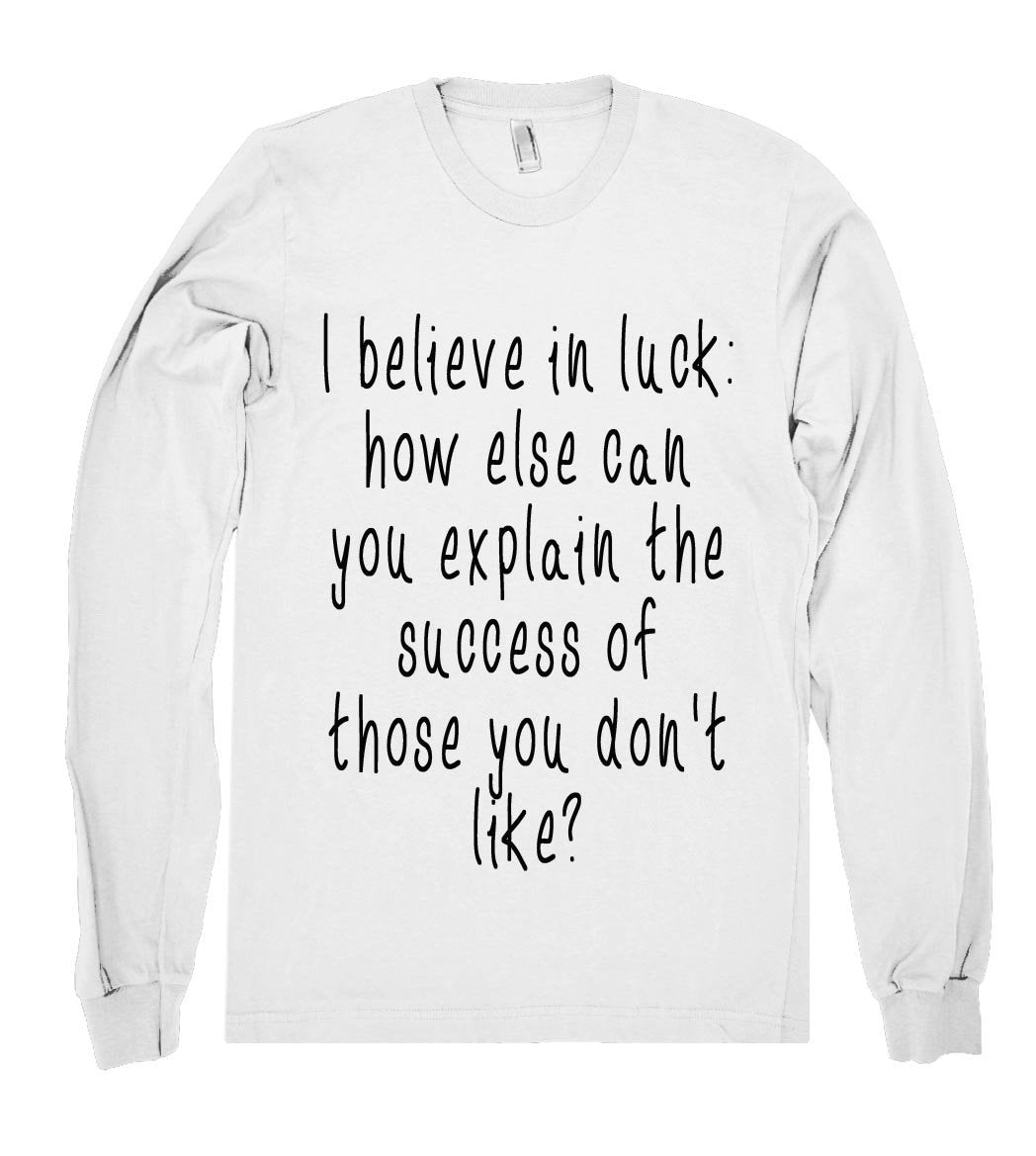 i belive in luck shirt - Shirtoopia