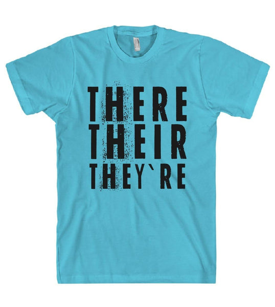 THERE THEIR THEY RE T-SHIRT - Shirtoopia