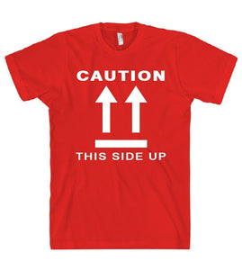 CAUTION THIS SIDE UP t shirt - Shirtoopia