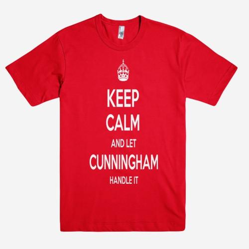 Keep Calm and let CUNNINGHAM Handle it Personalized Name T-Shirt ln - Shirtoopia