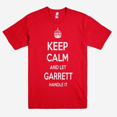 Keep Calm and let GARRETT Handle it Personalized Name T-Shirt ln - Shirtoopia