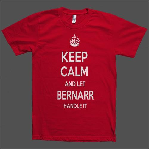 Keep Calm and let Bernarr Handle it Personalized Name T-Shirt - Shirtoopia