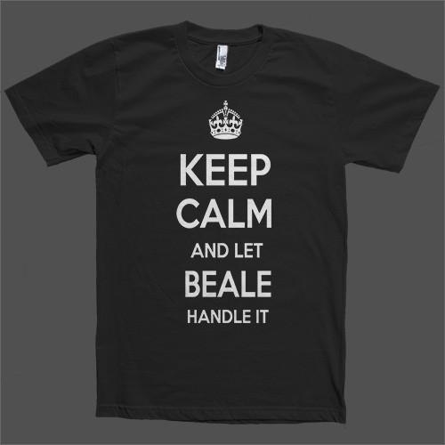 Keep Calm and let Beale Handle it Personalized Name T-Shirt - Shirtoopia