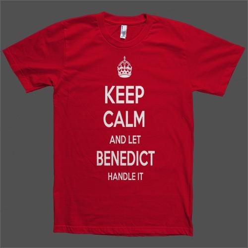 Keep Calm and let Benedict Handle it Personalized Name T-Shirt - Shirtoopia