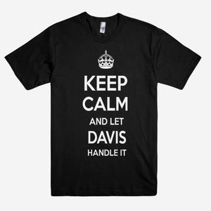 Keep Calm and let DAVIS Handle it Personalized Name T-Shirt ln - Shirtoopia