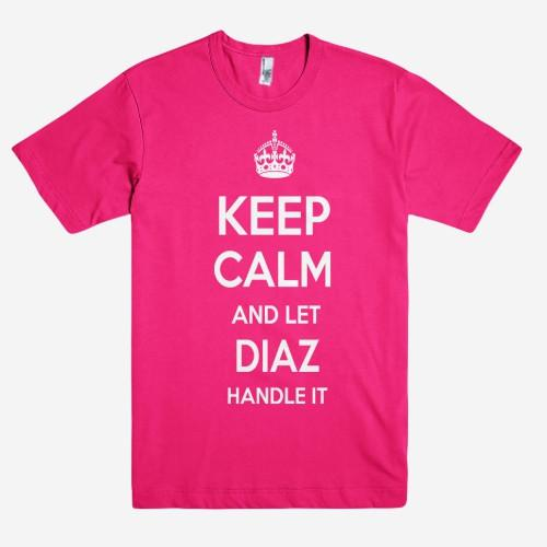 Keep Calm and let DIAZ Handle it Personalized Name T-Shirt ln - Shirtoopia