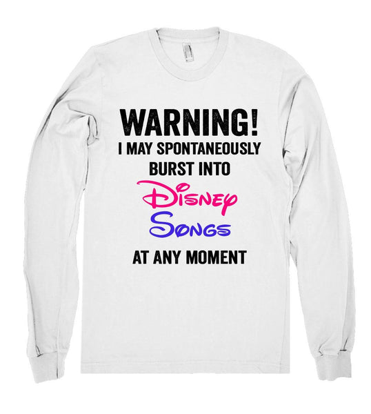 I may spontaneously burst into Disney Songs at any moment shirt - Shirtoopia