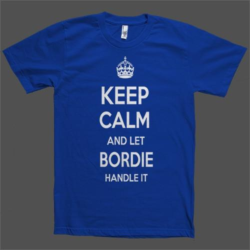 Keep Calm and let Bordie Handle it Personalized Name T-Shirt - Shirtoopia