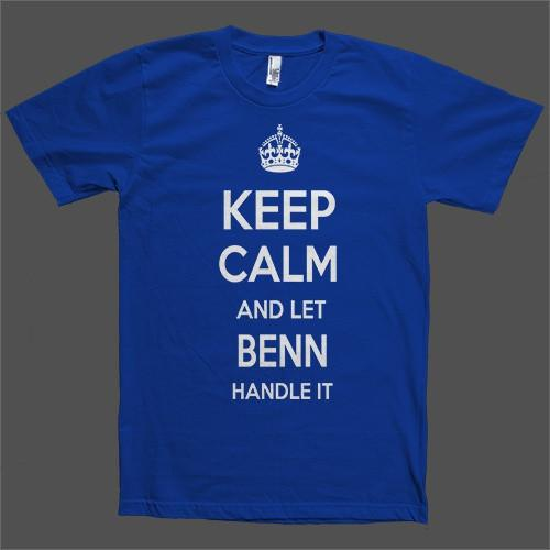 Keep Calm and let Benn Handle it Personalized Name T-Shirt - Shirtoopia