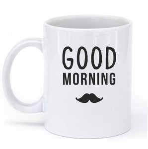 good morning mustache mug - Shirtoopia