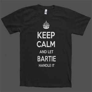 Keep Calm and let Bartie Handle it Personalized Name T-Shirt - Shirtoopia