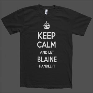 Keep Calm and let Blaine Handle it Personalized Name T-Shirt - Shirtoopia
