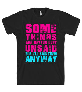 some things are better left unsaid tshirt - Shirtoopia