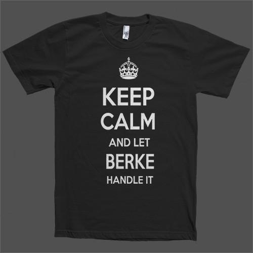 Keep Calm and let Berke Handle it Personalized Name T-Shirt - Shirtoopia