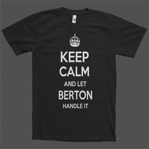 Keep Calm and let Berton Handle it Personalized Name T-Shirt - Shirtoopia