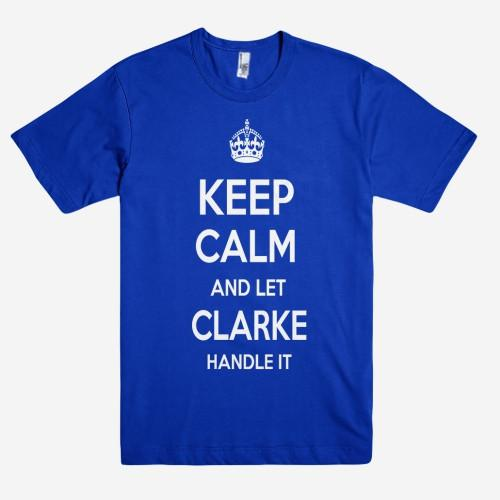 Keep Calm and let CLARKE Handle it Personalized Name T-Shirt ln - Shirtoopia