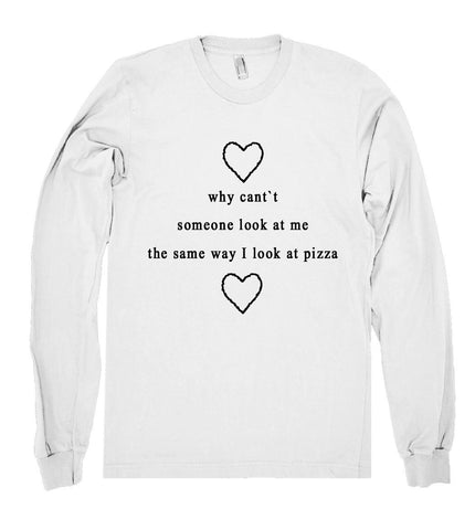 why cant someone look at me shirt