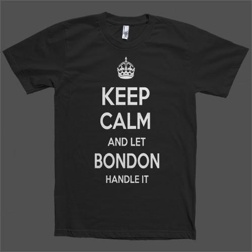 Keep Calm and let Bondon Handle it Personalized Name T-Shirt - Shirtoopia